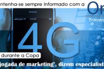 4G durante a Copa é 'jogada de marketing', dizem especialistas